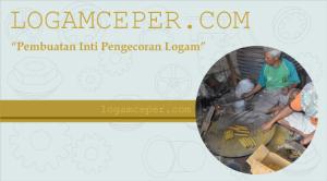 Pembuatan Inti Pengecoran Logam