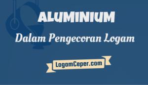 Aluminium dalam Pengecoran Logam