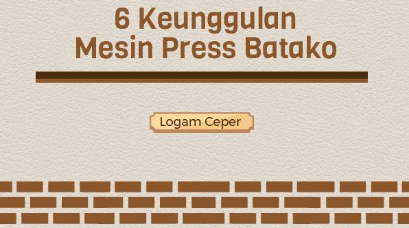 6 Keunggulan Mesin Press Batako