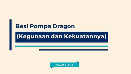 Besi pompa dragon kegunaan dan kekuatannya logam ceper besi pompa dragon atau biasa yang digunakan pada pompa jaman dulu kini telah jarang yang menggunakan tetapi besi tersebut banyak orang membelinya untuk ccuart Choice Image